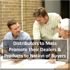 Distributors to mass promote their dealers and products to nation of buyers.